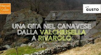 Una gita nel Canavese: dalla Valchiusella a Rivarolo Canavese con i Maestri