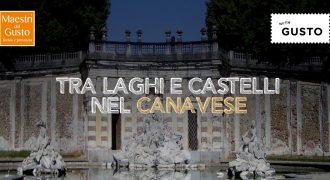 Tra laghi e castelli nel Canavese con i Maestri